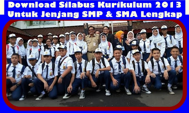 Download Silabus Kurikulum 2013 Untuk Jenjang SMP & SMA Terbaru Revisi 2017