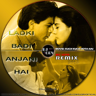 Download-Ladki-Badi-Anjani-Hai-My-Love-Remix-DJ-GRV-Indian-Dj-Remix