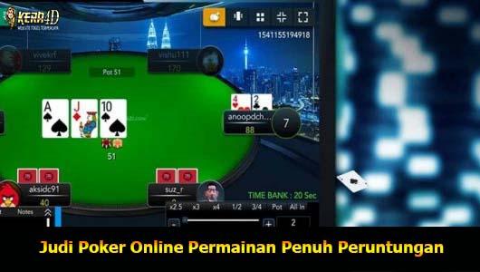 Judi Poker Online Permainan Penuh Peruntungan