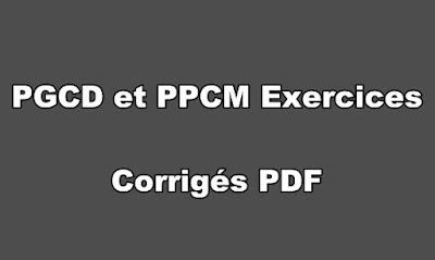 PGCD et PPCM Exercices Corrigés PDF