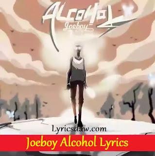 Joeboy Alcohol Lyrics
