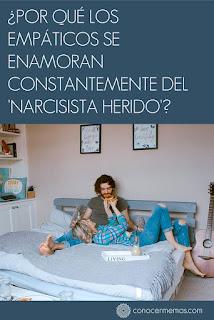 ¿Por qué los empáticos se enamoran constantemente del 'narcisista herido'?