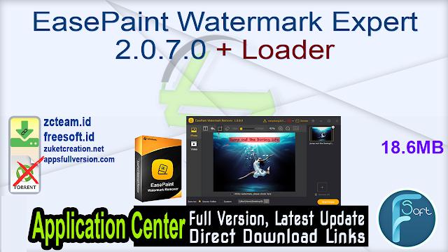 EasePaint Watermark Expert 2.0.7.0 + Loader_ ZcTeam.id