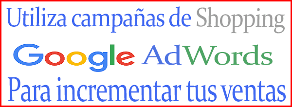Utiliza campañas de Shopping de Google AdWords