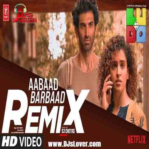 Aabaad Barbaad Remix DJ Chetas mp3 download