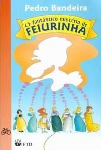 O Fantástico Mistério de Feiurinha - Pedro Bandeira