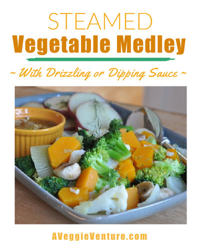 Steamed Vegetable Medley ♥ AVeggieVenture.com with a drizzling or dipping sauce. Vegan. Gluten Free.