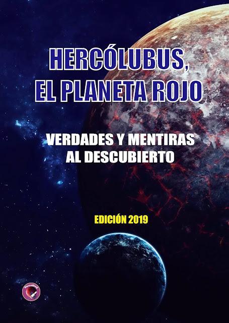 Hercólubus o Planeta Rojo: Verdades y Mentiras al Descubierto (edición 2019)