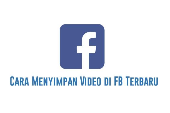 Cara Menyimpan Video di FB Terbaru