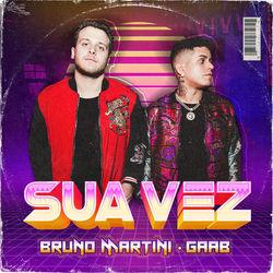 Baixar Sua Vez - Bruno Martini e Gaab Mp3