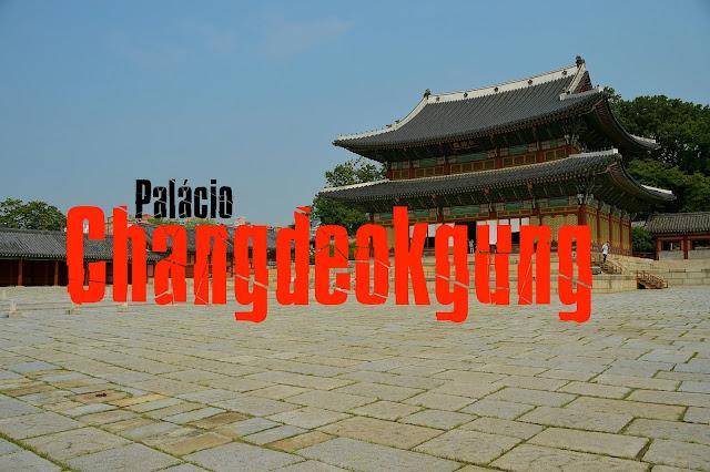 O que visitar em Seul, Coreia do Sul  - Palácio Changdeokgung e jardim secreto