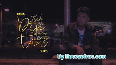 Cảm âm Tình Đẹp Đến Mấy Cũng Tàn - Việt by Hocsaotruc.com