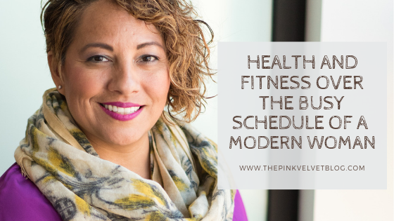 Health and Fitness over the Busy Schedule of a Modern Woman
