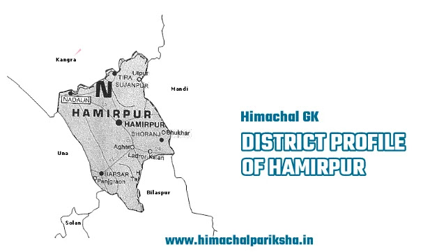 District Profile of Hamirpur District - Himachal GK - Himachal Pariksha