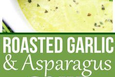 Roasted Garlic and Asparagus Soup Recipe