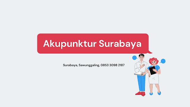 Klinik Terapi Akupuntur Surabaya Sawunggaling