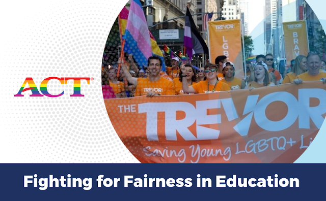 Image: The Trevor Project and ACT logo; Text: Fighting for Fairness in Education