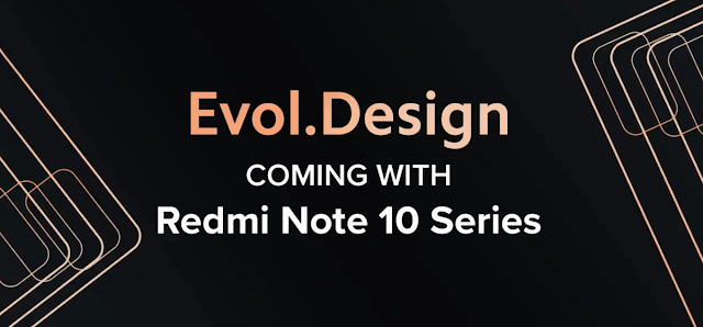 Redmi Note 10 Series to feature a new Evol Design - Redmi Teases the design of new Redmi 10 Series | TechNeg