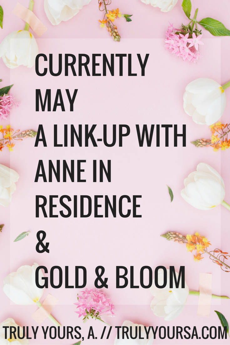 A Currently link up post for the month of May about what I'm currently celebrating, reading, pondering, sipping, and going!