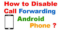How to Disable Call Forwarding Android Phone?