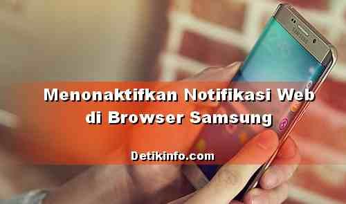 Cara Nonaktifkan Notifikasi Situs di Browser Samsung