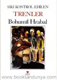 Bohumil Hrabal - Sıkı Kontrol Edilen Trenler