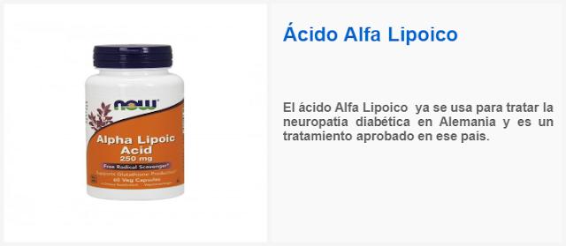 El ácido alfa lipoico ya se usa para tratar la Neuropatía diabética en alemania y es un tratamiento aprobado en ese país