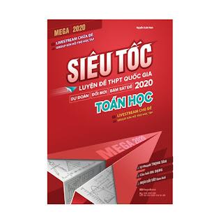 Mega 2020 - Siêu tốc luyện đề thi THPT Quốc Gia Toán học