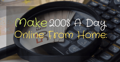 Make $200 A Day Online At Home | Top Ways To Produce Your Own Money: