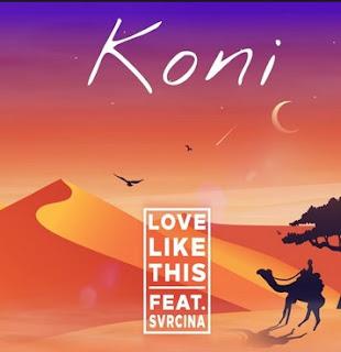 Song Lyrics  Koni  ft. Svrcina- Love Like This