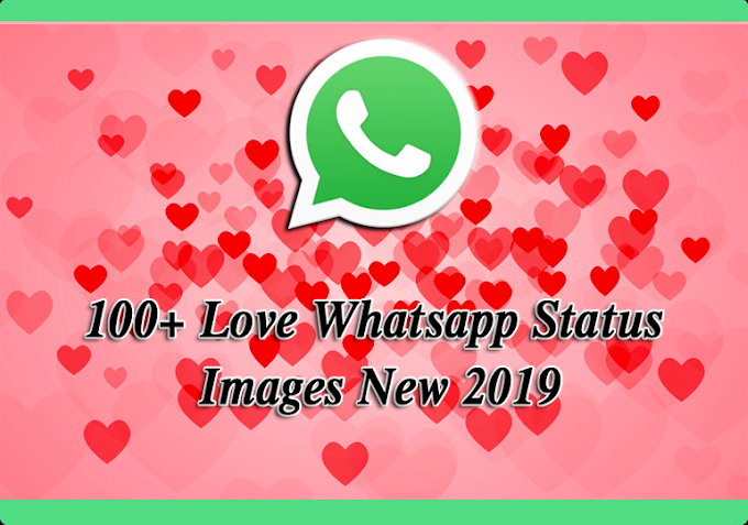 100+ Love Whatsapp Status Images | New 2019