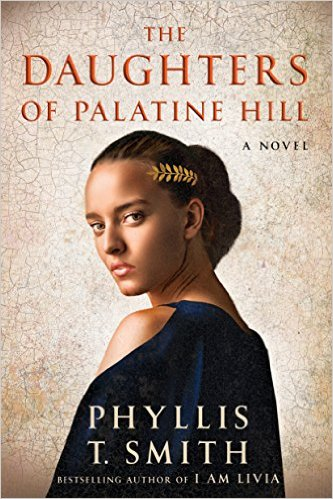 The Daughters of Palatine Hill by Phyllis T  Smith: A Book