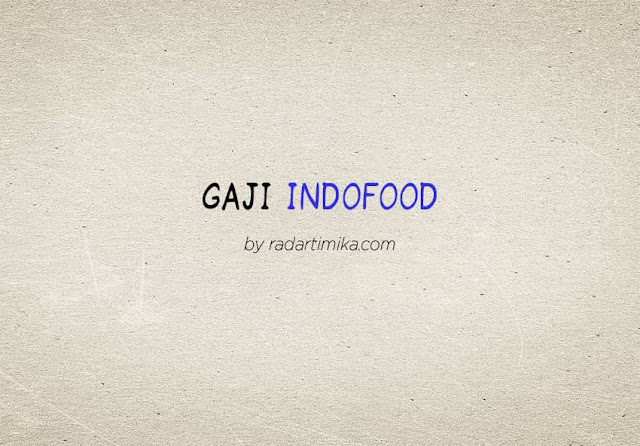 Gaji Karyawan Indofood