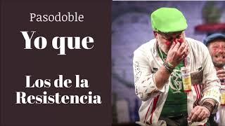 """Pasodoble """"Yo que"""" Chirigota """"Los de la Resistencia"""" (2020) con Letra"""