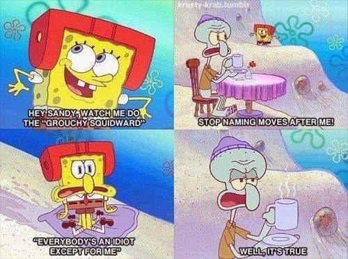 Spongebob doing a Squidward impression