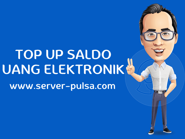 Cara Top Up Isi Saldo Uang Elektronik Murah Server-Pulsa.com
