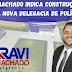 Ibirataia: Ravi Machado indica construção de uma nova Delegacia de Polícia