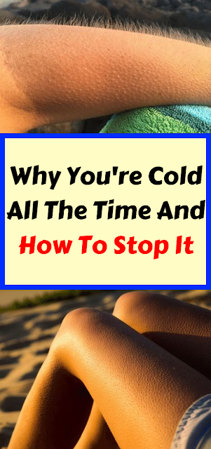 Why You're Cold All The Time And How To Stop It !