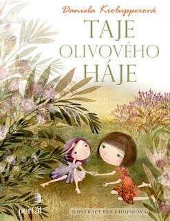 Taje olivové háje (Daniela Krolupperová, ilustrace Eva Chupíková, nakladatelství Portál), pohádkový příběh
