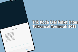 Trik Kode Dial Paket Internet Telkomsel Termurah 2018 Kuota Besar
