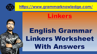 English Grammar Linkers Worksheet With Answers