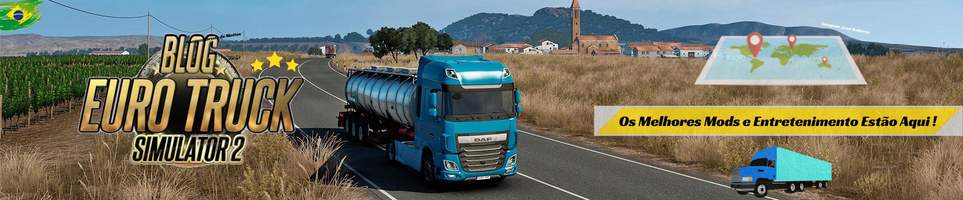 Blog Euro Truck 2 - Mods ETS2, Mods Euro Truck Simulator 2 e Muito Mais