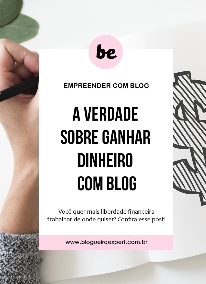 A Verdade sobre Ganhar dinheiro com Blog