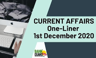 Current Affairs One-Liner: 1st December 2020