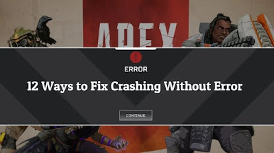 12 Cara Mengatasi Apex Legends Crash Tanpa Error