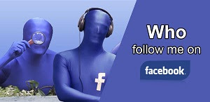 Facebook Followers - Who is Following me on Facebook?