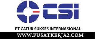 Lowongan Kerja SMA SMK D3 S1 PT Catur Sukses Internasional Mei 2020