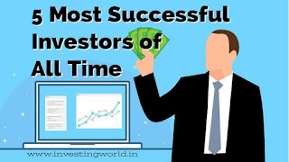Most Successful Investors of All Time   Top 5 Big Famous Investors in the World History
