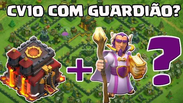 Grande Guardião no CV10 - Clash of Clans