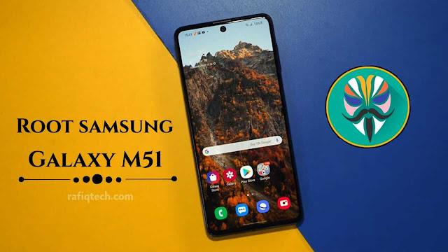 طريقة عمل روت لهاتف سامسونج Root Samsung Galaxy M51